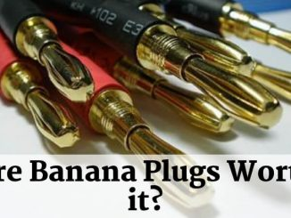 Are banana plugs worth it_